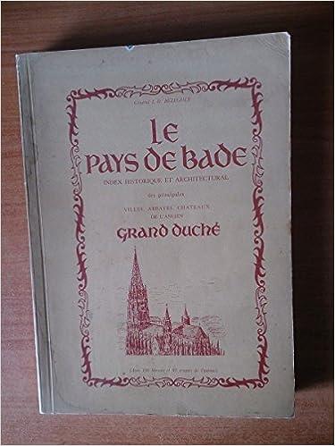 En ligne téléchargement gratuit LE PAYS DE BADE index historique et architectural des principales villes, abbayes, châteaux de l'ancien grand Duché pdf epub