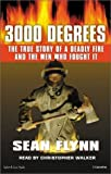 img - for 3000 Degrees: The True Story of a Deadly Fire and the Men Who Fought It by Flynn, Sean, Walker, Christopher (March 1, 2002) Audio Cassette Abridged book / textbook / text book