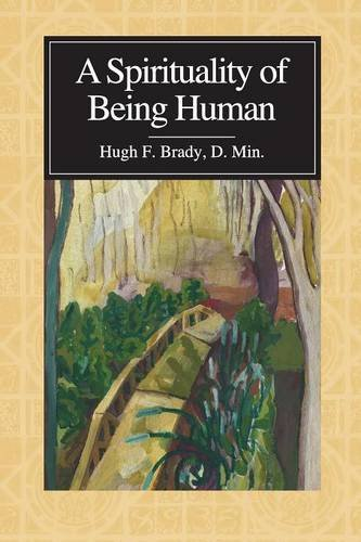 (A Spirituality of Being Human)