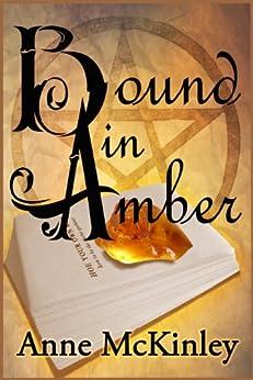 Bound in Amber by [McKinley, Anne]