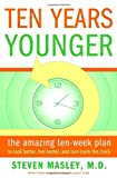 Product review for Ten Years Younger: The Amazing Ten Week Plan to Look Better, Feel Better, and Turn Back the Clock