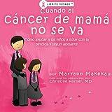 Cuando el cancer de mama no se Va, Maryann Makekau, 0982660146