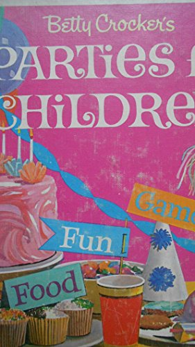 Betty Crocker's Parties For Children