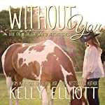 Without You: Love Wanted in Texas, Book 1 | Kelly Elliott
