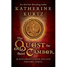 The Quest for Saint Camber (The Histories of King Kelson Book 3)