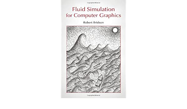 robert bridson fluid simulation for computer graphics