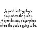 VWAQ A Good Hockey Player Plays Where the Puck Is Sports Wall Decal Hockey