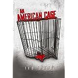 An American Cage: A prison-break psychological thriller
