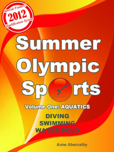 Summer Olympic Sports, Volume 1: Aquatics - Diving, Swimming, Water Polo