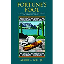 Fortune's Fool: A Sixth Case from the Notebooks of Pliny the Younger