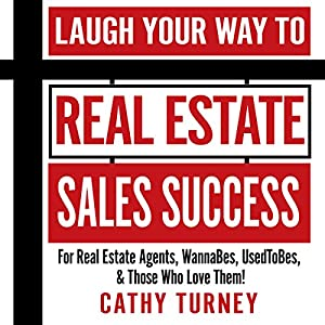 Laugh Your Way to Real Estate Sales Success Audiobook