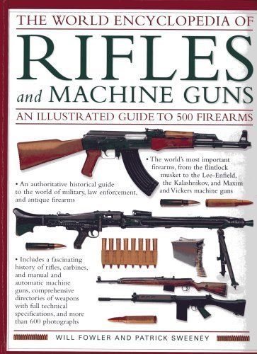 Download The World Encyclopedia of Rifles and Machine Guns