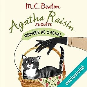 Remède de cheval (Agatha Raisin enquête 2)   Livre audio Auteur(s) : M. C. Beaton Narrateur(s) : Françoise Carrière
