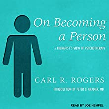 On Becoming a Person: A Therapist's View of Psychotherapy Audiobook by Carl R. Rogers, Peter D. Kramer MD - introduction Narrated by Joe Hempel