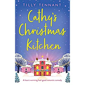 Cathy's Christmas Kitchen: A heart-warming feel-good romantic comedy