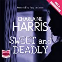 Sweet and Deadly Audiobook by Charlaine Harris Narrated by Suzy Jackson
