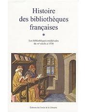 Histoire des bibliothèques françaises : Tome 1, Les bibliothèques médiévales du VIe siècle à 1530