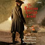 The Notorious Benedict Arnold: A True Story of Adventure, Heroism & Treachery | Steve Sheinkin
