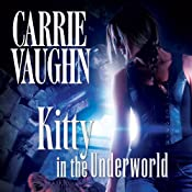 Kitty in the Underworld: Kitty Norville Series, Book 12 | Carrie Vaughn
