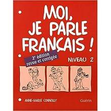 Moi, Je Parle Francais 2: Level 2 Workbook