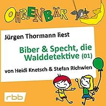 Ohrenbär: Biber & Specht, die Walddetektive 1 Hörbuch von Heidi Knetsch, Stefan Richwien Gesprochen von: Jürgen Thormann