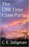The Last Time I Saw Paris: A short story