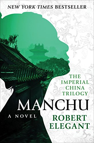 Manchu: A Novel (The Imperial China Trilogy Book 1)