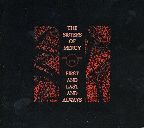 CD : The Sisters of Mercy - First & Last & Always (United Kingdom - Import)
