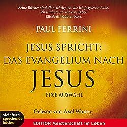 Jesus spricht: Das Evangelium nach Jesus