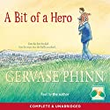 A Bit of a Hero Audiobook by Gervase Phinn Narrated by Gervase Phinn