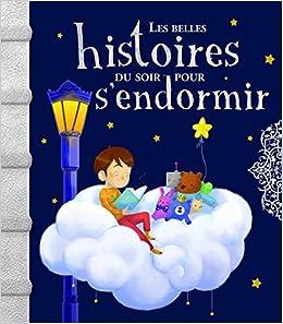 Amazon Fr Les Belles Histoires Du Soir Pour S Endormir