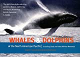 img - for Whales and Dolphins of the North American Pacific: Including Seals and Other Marine Mammals book / textbook / text book