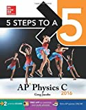 5 Steps to a 5 AP Physics C 2016 (5 Steps to a 5 on the Advanced Placement Examinations Series) by Greg Jacobs (2015-08-03)