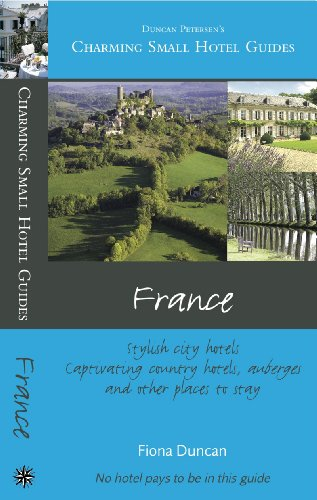 France (Charming Small Hotel Guides)...