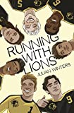 Running with Lions (English Edition)