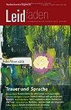 Trauer und Sprache - Jedes Wort Zahlt : Leidfaden 2013 Heft 03, Sylvia Brathuhn, 3525806035