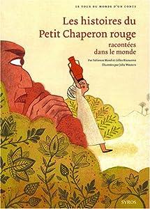 """Afficher """"Histoires du Petit Chaperon rouge racontées dans le monde (Les)"""""""