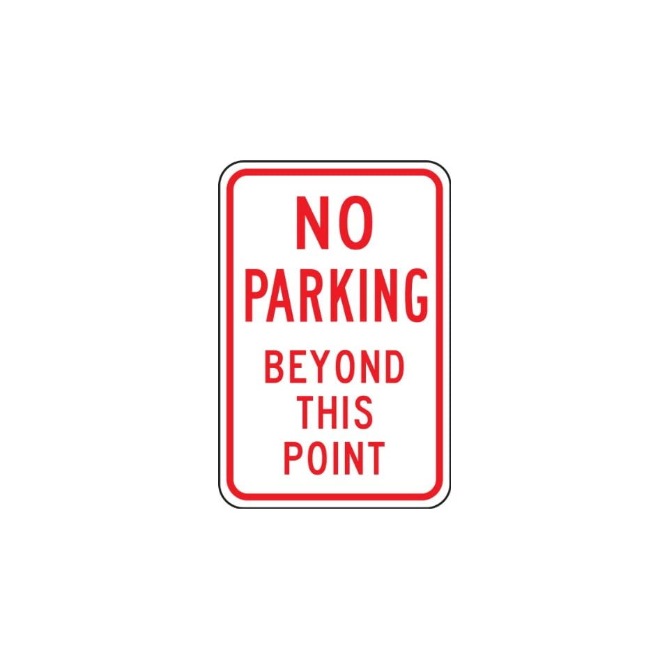 NO PARKING BEYOND THIS POINT 18 x 12 Sign .080 Reflective Aluminum