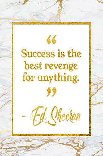Success Is The Best Revenge For Anything: Marble Gold Ed Sheeran Quote Notebook