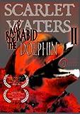 Scarlet Waters II: Rage of the Rabid Dolphin by Stephanie Dunbar