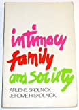 Intimacy, Family, and Society, Arlene S. Skolnick and Jerome H. Skolnick, 0316797197
