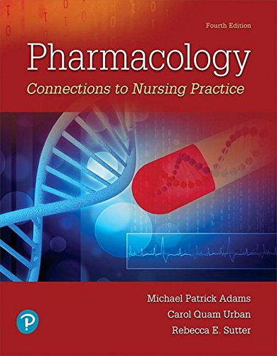 Pharmacology: Connections to Nursing Practice (4th Edition)