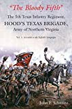 """""""The Bloody Fifth""""―The 5th Texas Infantry Regiment, Hood's Texas Brigade, Army of Northern Virginia: Volume 1: Secession to the Suffolk Campaign"""