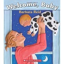 By Barbara Reid - Welcome, Baby [Board Book]