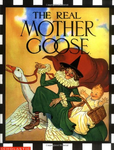 The Real Mother Goose (Goose Mother Rhymes)
