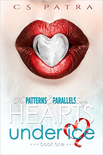 Hearts Under Ice (The Patterns and Parallels Saga Book 1)
