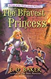 The Bravest Princess: A Tale of the Wide-Awake Princess