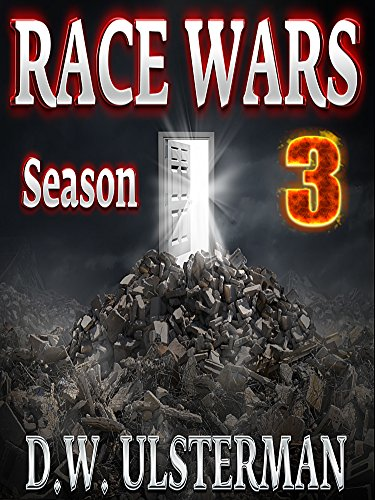 Dystopian Military Thriller: RACE WARS: Season Three: Episodes 13-18 of an ongoing dystopian  military thriller series... by [Ulsterman, D.W.]