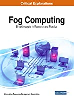 Fog Computing: Breakthroughs in Research and Practice Front Cover