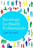 Sociology for Health Professionals, Russell, Lani, 1446253015